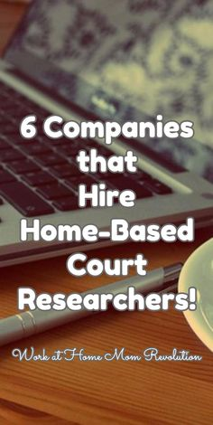 6 Companies that  Hire Home-Based Court Researchers! / Work at Home Mom Revolution