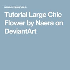 Tutorial Large Chic Flower by Naera on DeviantArt