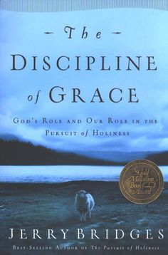 The Discipline of Grace, by Jerry Bridges - excellent, excellent - HIGHLY recommended!