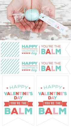 """Turn your favorite EOS lip balm into a cute candy gift using a short list of supplies and these free printable """"you're the balm"""" gift tags!"""