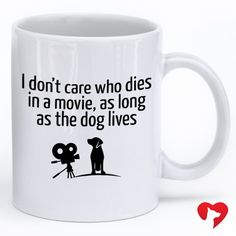 LaTazas Funny Mug - I don't care who dies in a movie, as long as the dog lives - Ceramic Cup White, 11 Oz >>> Additional details at the pin image, click it : Coffee Mugs Dog Coffee, Funny Coffee Mugs, Funny Mugs, I Love Dogs, Puppy Love, Cute Dogs, Funny Animals, Cute Animals, Dog Rules