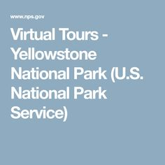 Virtual Tours - Yellowstone National Park (U.S. National Park Service)