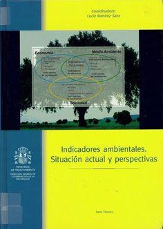 Indicadores ambientales : situación actual y perspectivas / coordinadora, Lucía Ramírez Sanz [Madrid] : Organismo Autónomo de Parques Nacionales, D.L. 2002