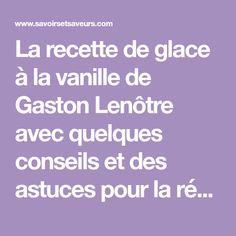 La recette de glace à la vanille de Gaston Lenôtre avec quelques conseils et des astuces pour la réussir!