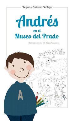 Andrés en el Museo del Prado es un cuento ilustrado para niños sobre arte y pintura. El libro narra la visita de Andrés y su madre al Museo del Prado. A través de la mirada de Andrés se explica la pintura de Velázquez y Goya.
