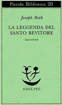 La leggenda del santo bevitore. Racconto di Joseph Roth,