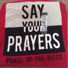 panic! at the disco shirt say your prays p!atd t-shirt never worn! Hot Topic Tops Tees - Short Sleeve