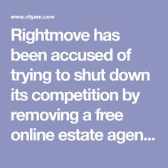Rightmove accused of shutting down competition by removing free online estate agent from its site - CityAM Property Listing, Competition, How To Remove, Free