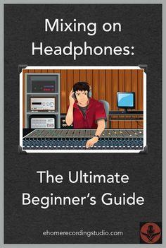 Headphone Mixing The Ultimate Beginner's Guide Audio Studio, Recording Studio Home, Sound Studio, Home Studio Music, Spinnin' Records, Studio Equipment, Dj Equipment, Italo Disco, Recorder Music
