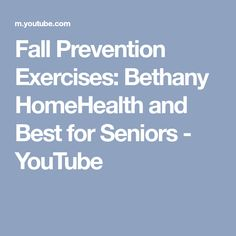 Fall Prevention Exercises: Bethany HomeHealth and Best for Seniors - YouTube