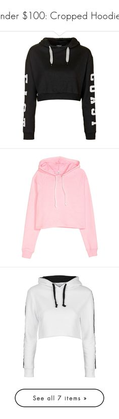 """Under $100: Cropped Hoodies"" by polyvore-editorial ❤ liked on Polyvore featuring under100, croppedhoodies, Topshop, adidas, tops, hoodies, crop tops, shirts, sweaters and black"