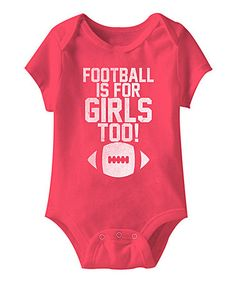 Look what I found on #zulily! Hot Pink 'Football Is for Girls Too' Bodysuit - Infant #zulilyfinds