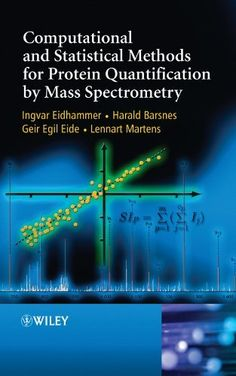 Computational and statistical methods for protein quantification by mass spectrometry / Ingvar Eidhammer ... [et al.]