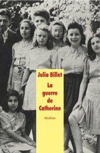 """""""La guerre de Catherine"""" par Julia Billet"""