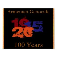 Armenian Genocide Poster #ArmenianGenocide #100Years #TurkeyFailed #1915NeverAgain #Poster