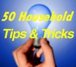 50 Household Tips and Tricks
