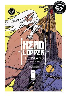 Head Lopper Vol 1: The Island Or A Plague Of Beasts Exclusive Variant Graphic Novel