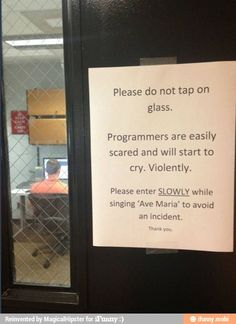 Please do not tap on glass. Maybe they should make signs like this for physicists lol :P