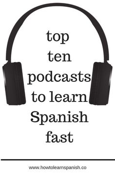 top ten podcasts to learn Spanish fast Die zehn besten Podcasts, um schnell Spanisch zu lernen Learn Spanish Free, Learning Spanish For Kids, Learn To Speak Spanish, Learn Spanish Online, Spanish Language Learning, Learn A New Language, Teaching Spanish, Spanish Vocabulary List, To Be In Spanish
