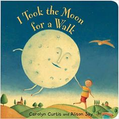 A beautiful rhyming book to pair with If You Were the Moon. I Took the Moon for a Walk: Carolyn Curtis, Alison Jay: 9781846862007: Amazon.com: Books