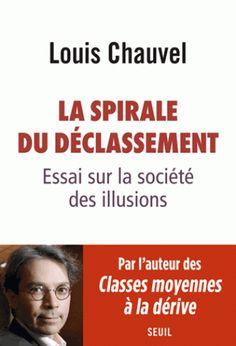 La spirale du déclassement / Louis Chauvel . - Seuil, 2016 http://bu.univ-angers.fr/rechercher/description?notice=000818097