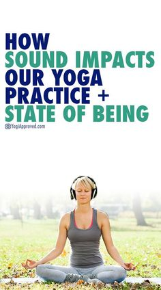 How Sound Impacts Our Yoga Practice State of Being | yoga