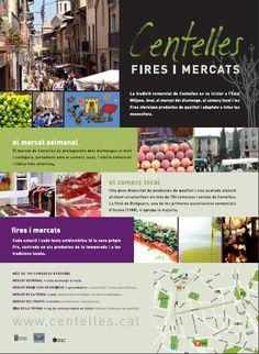 La tradició comercial de Centelles es va iniciar a l'Edat Mitjana. Avui, el mercat del diumenge, el comerç local i les fires ofereixen productes de qualitat i adaptats a totes les necessitats.