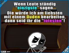 Davon gibt's keine Steigerung! Cute Funny Quotes, Funny Picture Quotes, Funny Pins, Funny Cute, Funny Pictures, Hilarious, Funny Facts, Funny Memes, Jokes