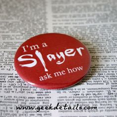 I'm a slayer ask me how Buffy the Vampire themed by geekdetails - I so need this