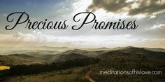 New Post: Precious Promises by Melinda on Meditations of His Love