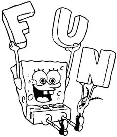 Sponge Bob With Letter F U N Its FUN Coloring Page From