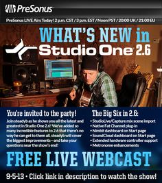 http://www.presonus.com/videos/presonuslive  PreSonus LIVE Airs Today! 2 p.m. CST / 3 p.m. EST / Noon PST / 20:00 UK / 21:00 EU  Join steadyb as he shows you all the latest and greatest in Studio One 2.6! We've added so many incredible features to 2.6 that there's no way he can get to them all. steadyb will cover the biggest improvements—and take your questions near the show's end!   http://www.presonus.com/videos/presonuslive