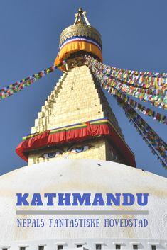 Kathmandu i Nepal er en fantastisk rejseby. Læs bl.a. om Thamel, Asan Tole, Old Kathmandu og Garden of Dreams.