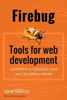 Firebug web development tool. Learn how to customize your own WordPress theme. With @LearnWP you can [be your own geek]