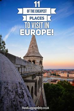 11 Of The Cheapest Places To Visit In Europe