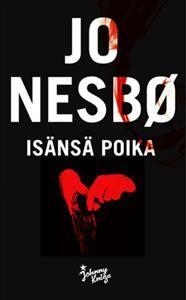 http://www.adlibris.com/fi/product.aspx?isbn=9510408565   Nimeke: Isänsä poika - Tekijä: Jo Nesbö - ISBN: 9510408565 - Hinta: 25,40 €