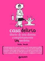 Casa delirio - Dalila Bonelli