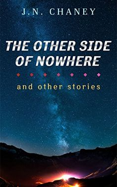 The Other Side of Nowhere: And Other Stories by JN Chaney https://www.amazon.com/dp/B01C6GBQ4O/ref=cm_sw_r_pi_dp_x_OpthybX93QDZ7