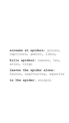 The signs and spiders.