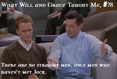 What Will and Grace Taught Me # 78 Movies Showing, Movies And Tv Shows, Funny Celebrity Pics, Straight People, Will And Grace, Himym, How I Met Your Mother, Great Tv Shows, My Canvas