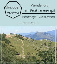 Discover Austria! und geh #wandern im #salzkammergut ! Auf meinem Blog findest du alles was du für deine #Wanderung vom #Feuerkogel bis zum #Europakreuz wissen musst.  #outdoor #natur #slowtravel #visitaustria #urlaub #reisen #sport #wandertipps