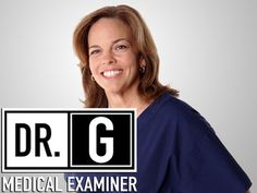 Dr. G: Medical Examiner (love this show!)