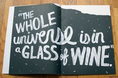The whole universe is in a glass of wine.