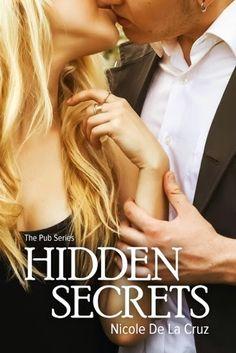 Hidden Secrets (The Pub Series, #1) by Nicole De La Cruz Release Day Blitz @AuthorNicoleDLC