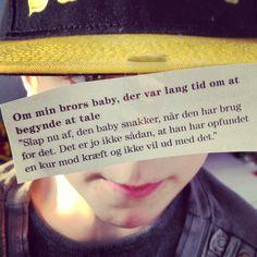Citat fra Justin Halperns bog L*RT MIN FAR LUKKER UD ... Om min brors baby ... Klik på billedet for at læse mere.