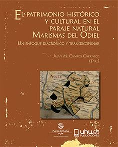 EL PATRIMONIO HISTORICO Y CULTURAL EN EL PARAJE NATURAL MARISMAS DEL ODIEL #librosUHU #Universidad #Huelva