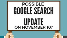 A Google Search Update Appears to Have Occurred on November 10th [DATA] - Search Engine Journal