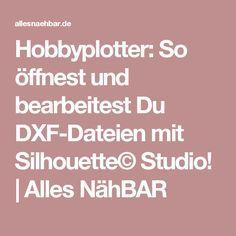 DXF-Dateien mit Silhouette© Studio öffnen und bearbeiten Alles NähBAR