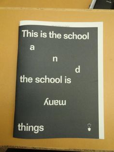 THIS IS THE SCHOOL AND THE SCHOOL IS MANY THINGS | Jegens & Tevens
