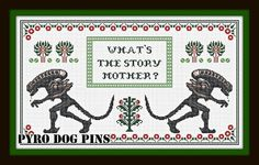 What's The Story Mother /PDF  Alien Cross Stitch by PyroDogPins, £3.00